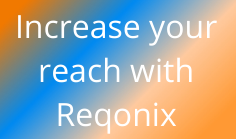 Increase Your Reach WIth Reqonix